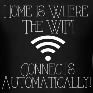 Home is Where WiFi connects - Men's T-Shirt