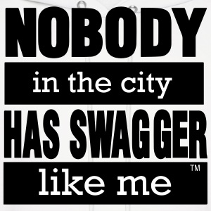 NOBODY IN THE CITY HAS SWAGGER LIKE ME - Men's Hoodie