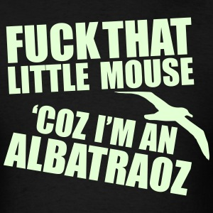 I'm and Albatraoz T-Shirts - Men's T-Shirt