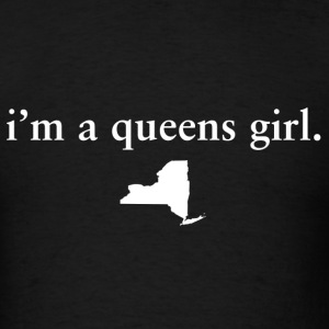 I'm A Queens Girl Cute Fun Apparel Top Tank Shirts T-Shirts - Men's T-Shirt
