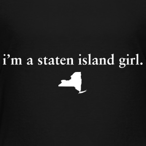 I'm A Staten Island Girl Pride Cute Shirts T-Shirt Baby & Toddler Shirts - Toddler Premium T-Shirt