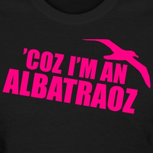 I'm and Albatraoz Women's T-Shirts - Women's T-Shirt