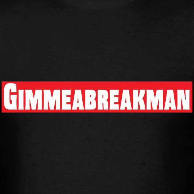Gimmeabreakman - red (Men's T-Shirt)