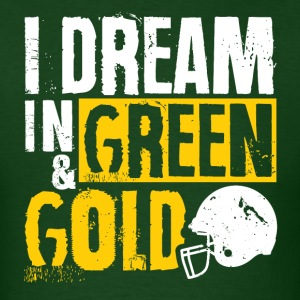 I Dream in Green & Gold - Men's T-Shirt