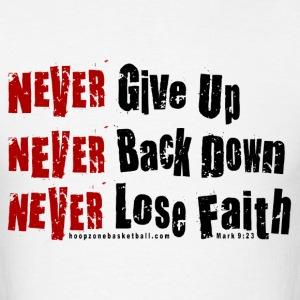 NeverGiveUp4dark.png T-Shirts - Men's T-Shirt