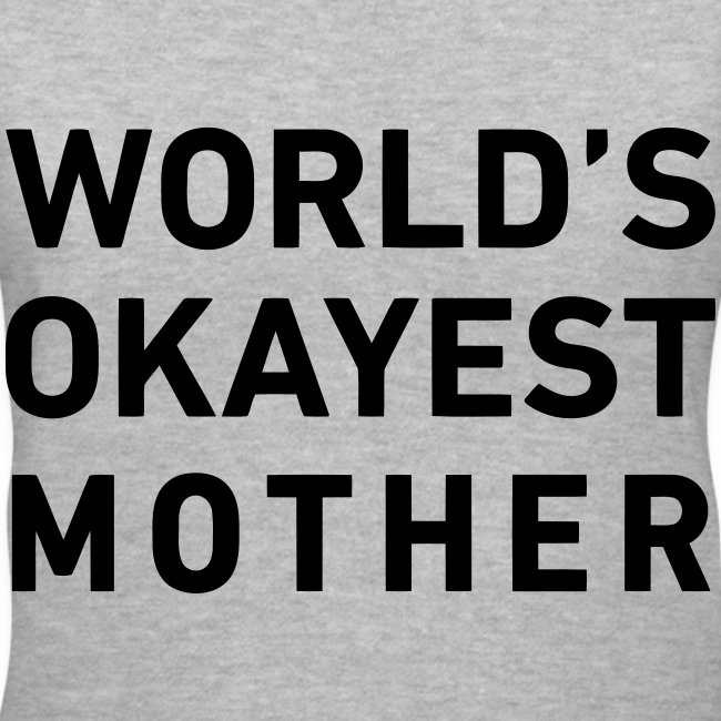 World's Okayest Mother