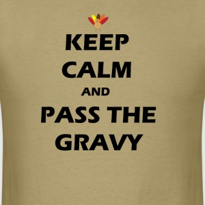 KEEP CALM AND PASS THE GRAVY THANKSGIVING  T-Shirts - Men's T-Shirt