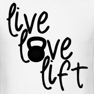Live Love Lift - Men's T-Shirt