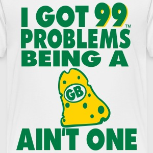 I GOT 99 PROBLEMS BEING A GB CHEESEHEAD AIN'T ONE - Kids' Premium T-Shirt