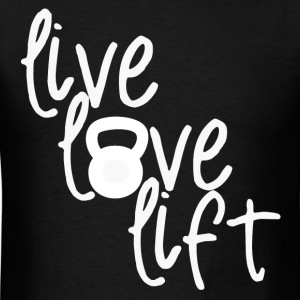 Live, Love, Lift - Men's T-Shirt