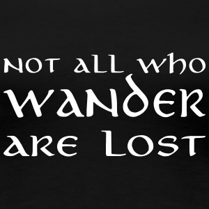 Not all who wander are lost Women's T-Shirts - Women's Premium T-Shirt