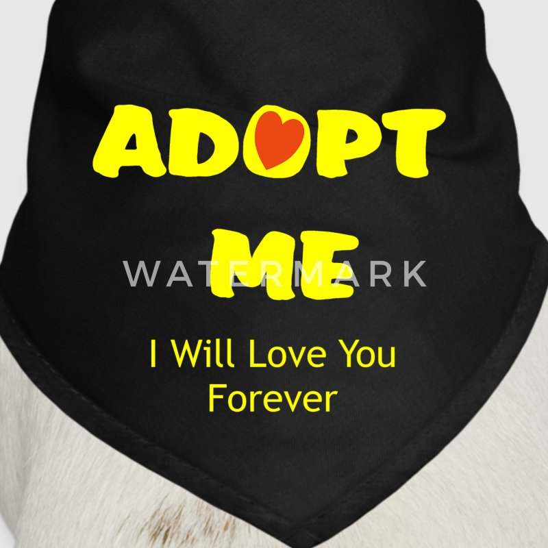 ADOPT ME I will love you forever - Dog Bandana