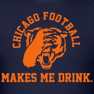 Chicago Makes Me Drink T-Shirts - Men's T-Shirt