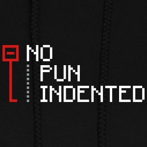 no pun indented geek Hoodies - Women's Hoodie