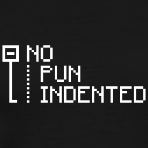no pun indented T-Shirts - Men's Premium T-Shirt