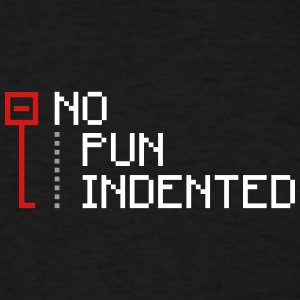 no pun indented geek T-Shirts - Men's T-Shirt