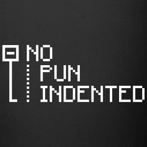 no pun indented Mugs & Drinkware - Full Color Mug