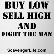 Design ~ Buy Low, Sell High, Fight The Man Mug