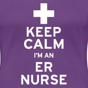 Keep Calm ER Nurse - Women's Premium T-Shirt