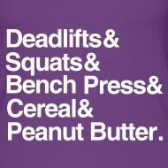 Design ~ Women's Tank: Deadlifts Squats Bench Press Cereal Peanut Butter