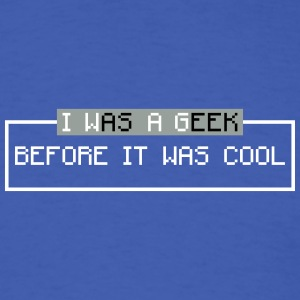 i was a geek before T-Shirts - Men's T-Shirt