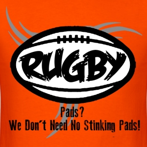Rugby, Pads? T-Shirts - Men's T-Shirt