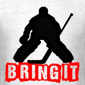 Bring It, Hockey T-Shirts - Men's T-Shirt