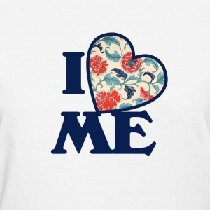 I love me - Women's T-Shirt