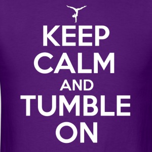 Keep Calm and Tumble On T-Shirts - Men's T-Shirt