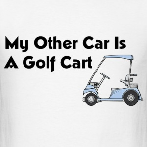 Other car is a golf cart T-Shirts - Men's T-Shirt