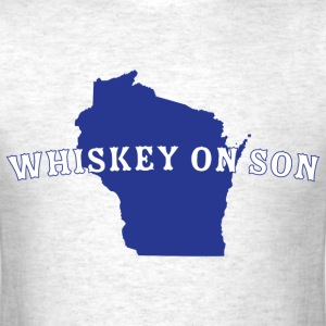 Whiskey On Son T-Shirts - Men's T-Shirt