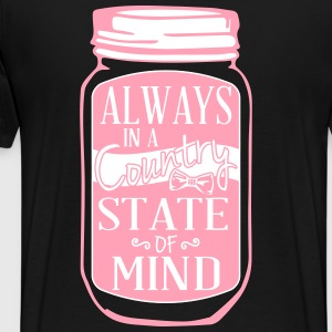 Always in a country state of mind - Country Closet T-Shirts - Men's Premium T-Shirt