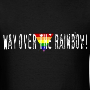 Way Over the Rainbow T-Shirts - Men's T-Shirt
