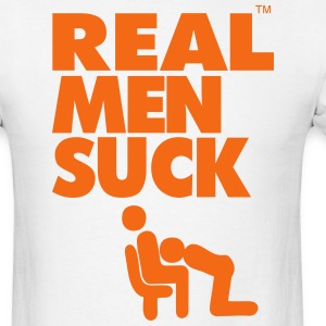 REAL MEN SUCK DICK - Men's T-Shirt