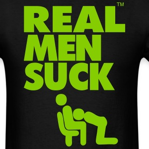 REAL MEN SUCK DICK T-Shirts - Men's T-Shirt