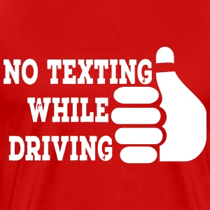 No Texting While Driving Tee - Men's Premium T-Shirt