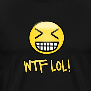 WTF LOL T-Shirt for Men and Women With a XD face T-Shirts - Men's Premium T-Shirt