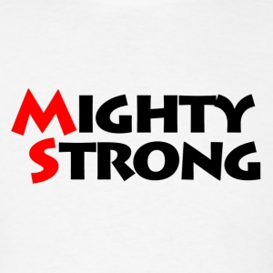 Mighty Strong - Men's T-Shirt