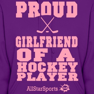 Proud Girlfriend Of A Hockey Player Hoodies - Women's Hoodie