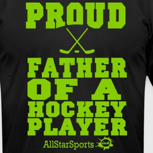 Proud Father Of A Hockey Player T-Shirts - Men's T-Shirt by American Apparel