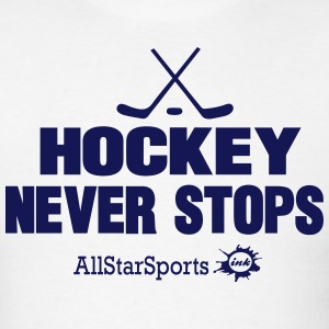 HOCKEY NEVER STOPS T-Shirts - Men's T-Shirt