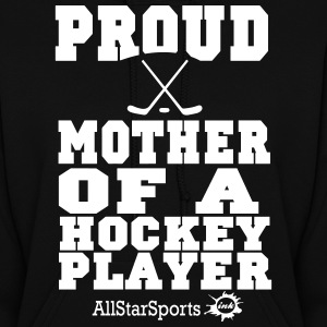 Proud Mother Of A Hockey Player Hoodies - Women's Hoodie