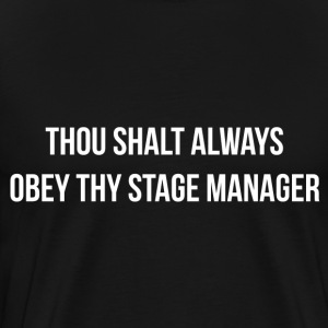 Thou Shalt Always Obey Thy Stage Manager.png T-Shirts - Men's Premium T-Shirt