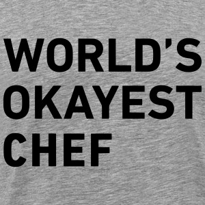 World's Okayest Chef T-Shirts - Men's Premium T-Shirt