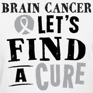 Brain Cancer Lets Find A Cure Womens Tshirt - Women's T-Shirt