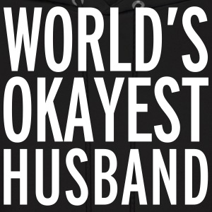 World's Okayest Husband  Hoodies - Men's Hoodie
