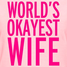 World's Okayest Wife T-shirts