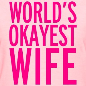 World's Okayest Wife T-shirts - T-shirt pour femmes
