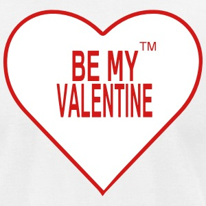 BE MY VALENTINE T-Shirts - Men's T-Shirt by American Apparel