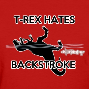 T-rex Hates Backstroke - Women's T-Shirt